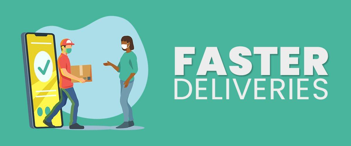 Faster Deliverie
